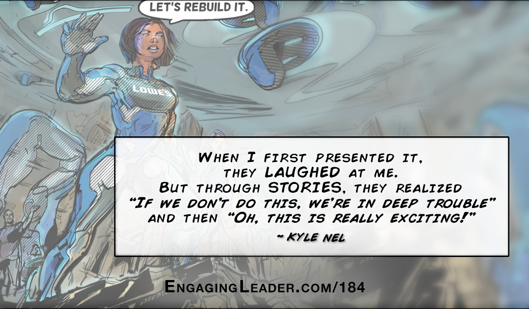 184: Using Storytelling to Lead a Transformation at Lowe's (and Your Company) | with Kyle Nel